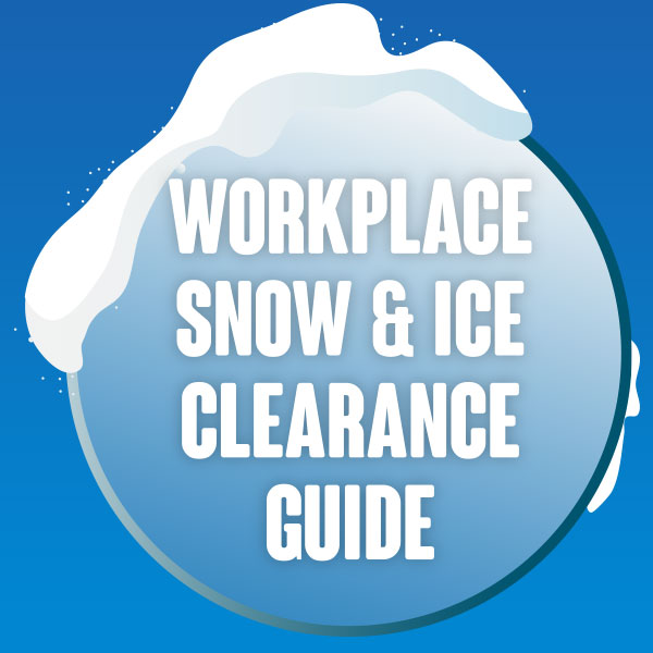 The Workplace Winter Snow & Ice Clearing Guide