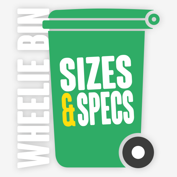 Wheelie Bin Sizes and Specifications