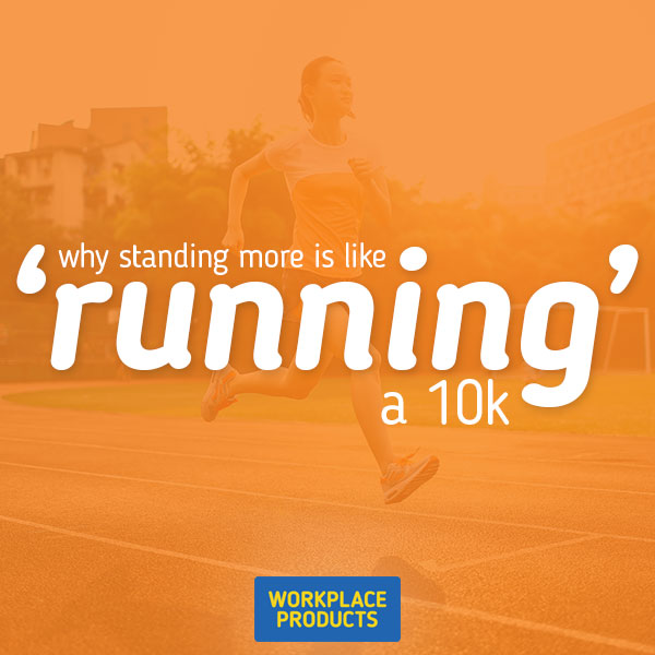 Why Standing More at Work is Like 'Running' a 10k