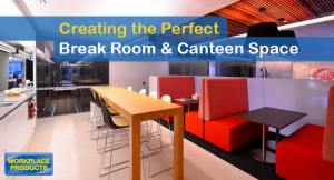 Creating the Perfect Break Room & Canteen Space