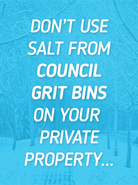 Don't use the council's salt on your private property