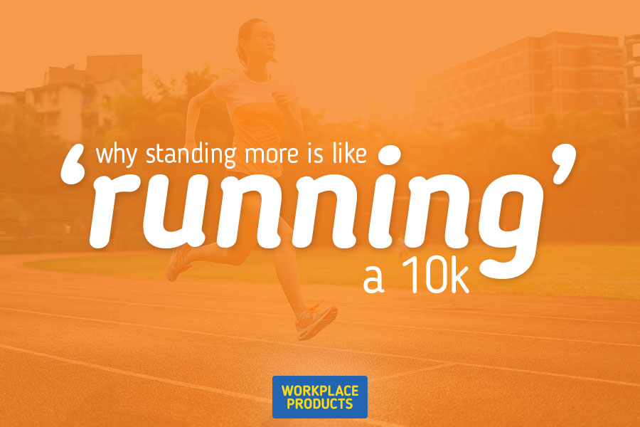 Why standing more is like running a 10k