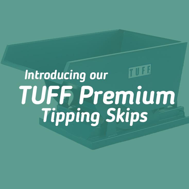 Introducing TUFF Premium Tipping Skips