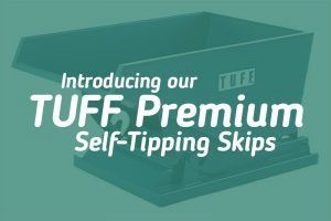 Introducing TUFF Premium Self-Tipping Skips