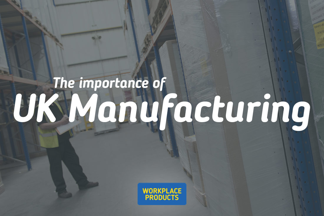 The importance of UK Manufacturing