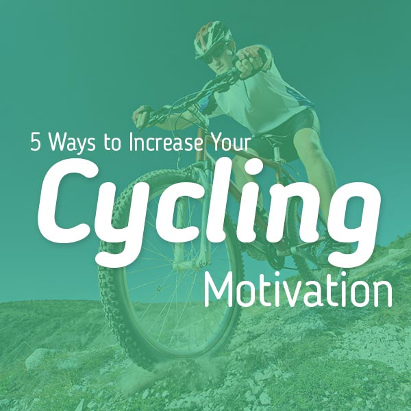5 Ways to Increase your Cycling Motivation
