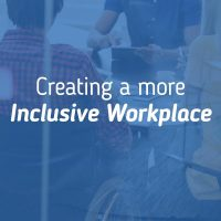 A Workplace For Everyone – Creating a more inclusive workplace