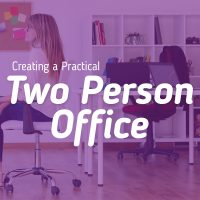 Creating a Practical Two Person Office