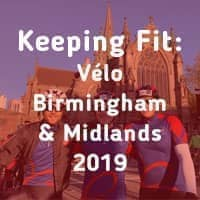 Keeping Fit with Vélo Birmingham and Midlands 2019