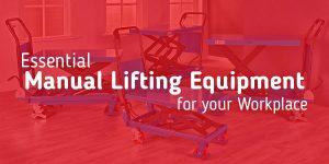 Essential Manual Handling Equipment