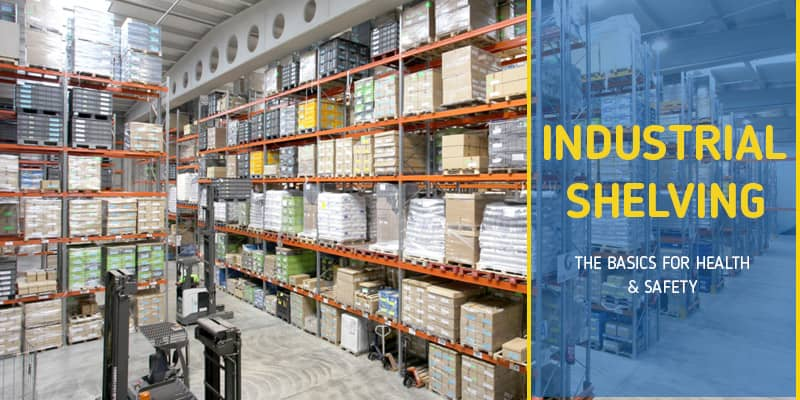 Industrial Shelving - The Basics for Health and Safety