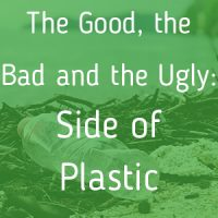 The good, the bad and the ugly: side of plastic