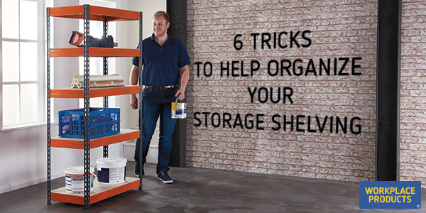 6 Tricks to Help Organize Your Storage Shelving