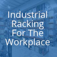INDUSTRIAL RACKING FOR THE WORKPLACE